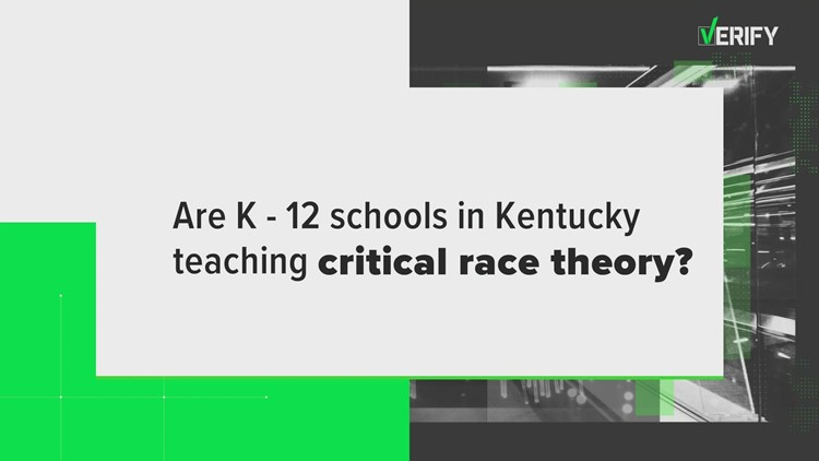 VERIFY: Is critical race theory being taught in Kentucky K-12 classes?