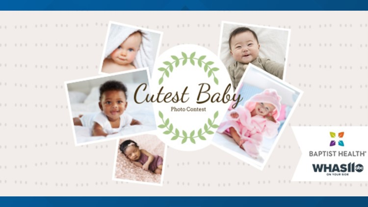 Cutest baby in Kentuckiana Photo Contest presented by WHAS11 and Baptist Health